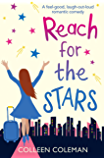 Reach for the Stars: A feel good, laugh out loud romantic comedy