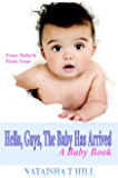Hello, Guys, The Baby Has Arrived: A Baby Book