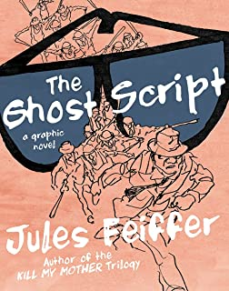 Kill my mother a graphic novel jules feiffer 9780871403148 the ghost script a graphic novel fandeluxe Choice Image