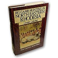 Big Game Hunting in North-Eastern Rhodesia
