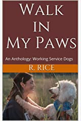 Walk in My Paws: An Anthology: Working Service Dogs Kindle Edition