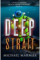 Deep Strait: A Charley Manner Action Adventure - Book 2 (Charley Manner Series) Kindle Edition