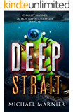 Deep Strait: A Charley Manner Action Adventure - Book 2 (Charley Manner Series)