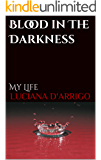 Blood in The Darkness: My Life