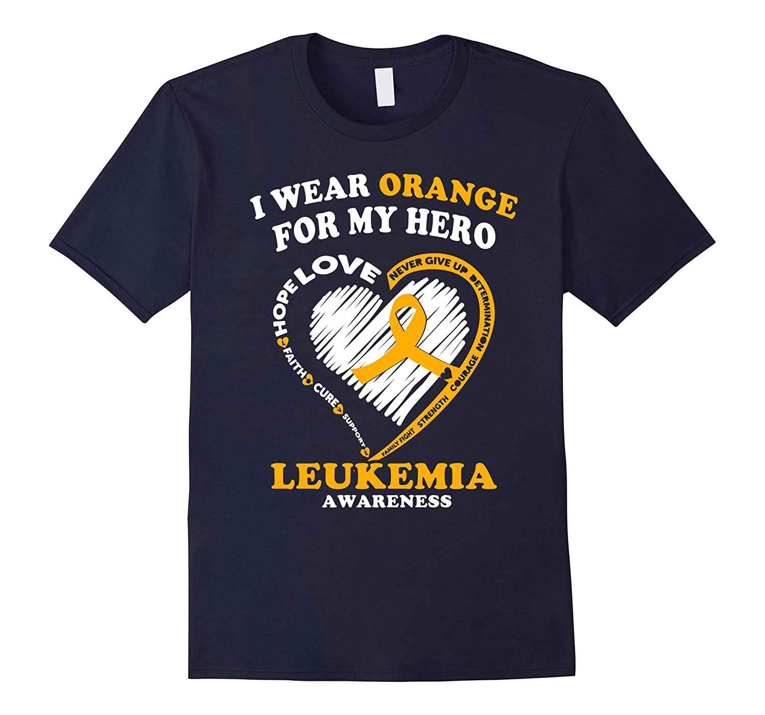 Leukemia Awareness T Shirt - I Wear Orange for My Hero-CL