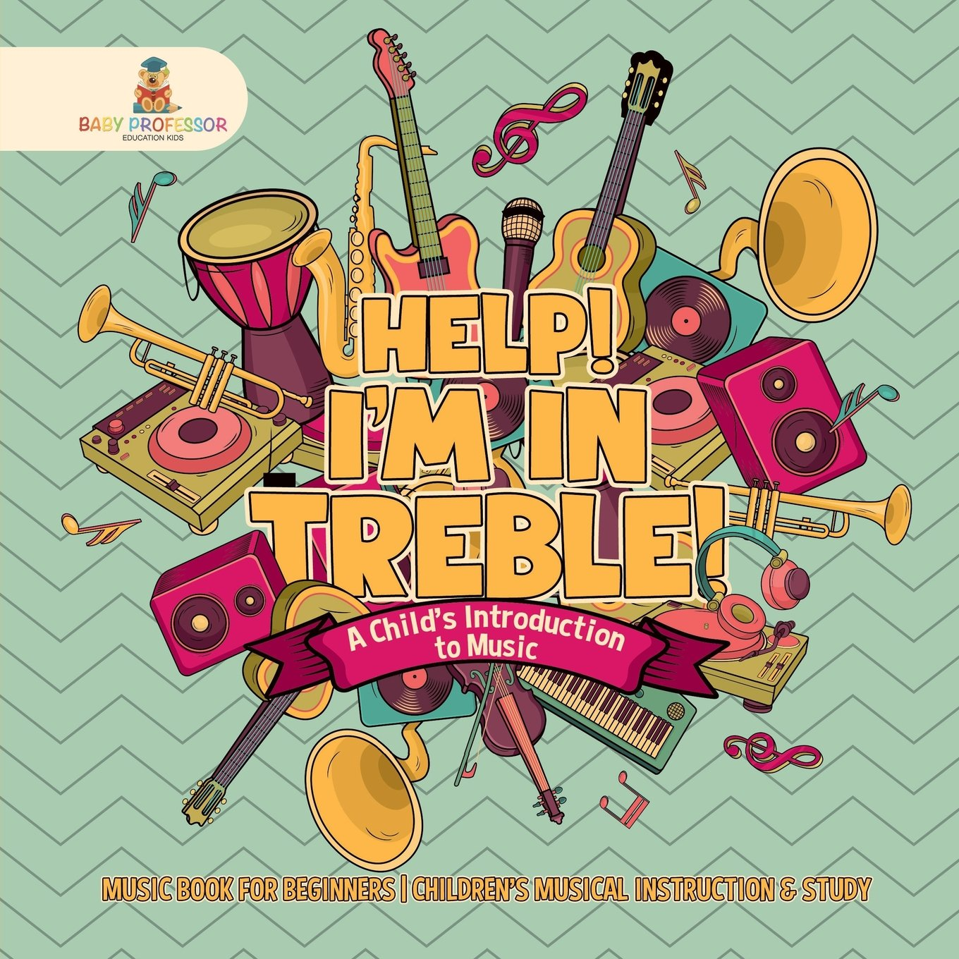 help im in treble a childs introduction to music music book for beginners childrens musical instruction study