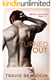 Turned Out: A Gay Hothusband Erotic Short (Bryce Can Play Book 3)