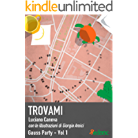 Trovami (Gauss Party! Vol. 1) (Italian Edition)