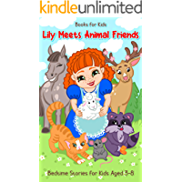 Books for Kids: Lily Meets Animal Friends: Bedtime Stories for Kids Aged 3-8