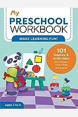 My Preschool Workbook: 101 Games & Activities that Prepare Your Child for School (My Workbooks) Paperback