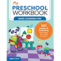 My Preschool Workbook: 101 Games & Activities that Prepare Your Child for School...
