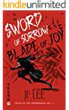 Sword of Sorrow, Blade of Joy: Tales of the Swordsman Vol. 1