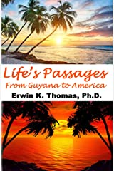 Life's Passages: From Guyana to America Kindle Edition