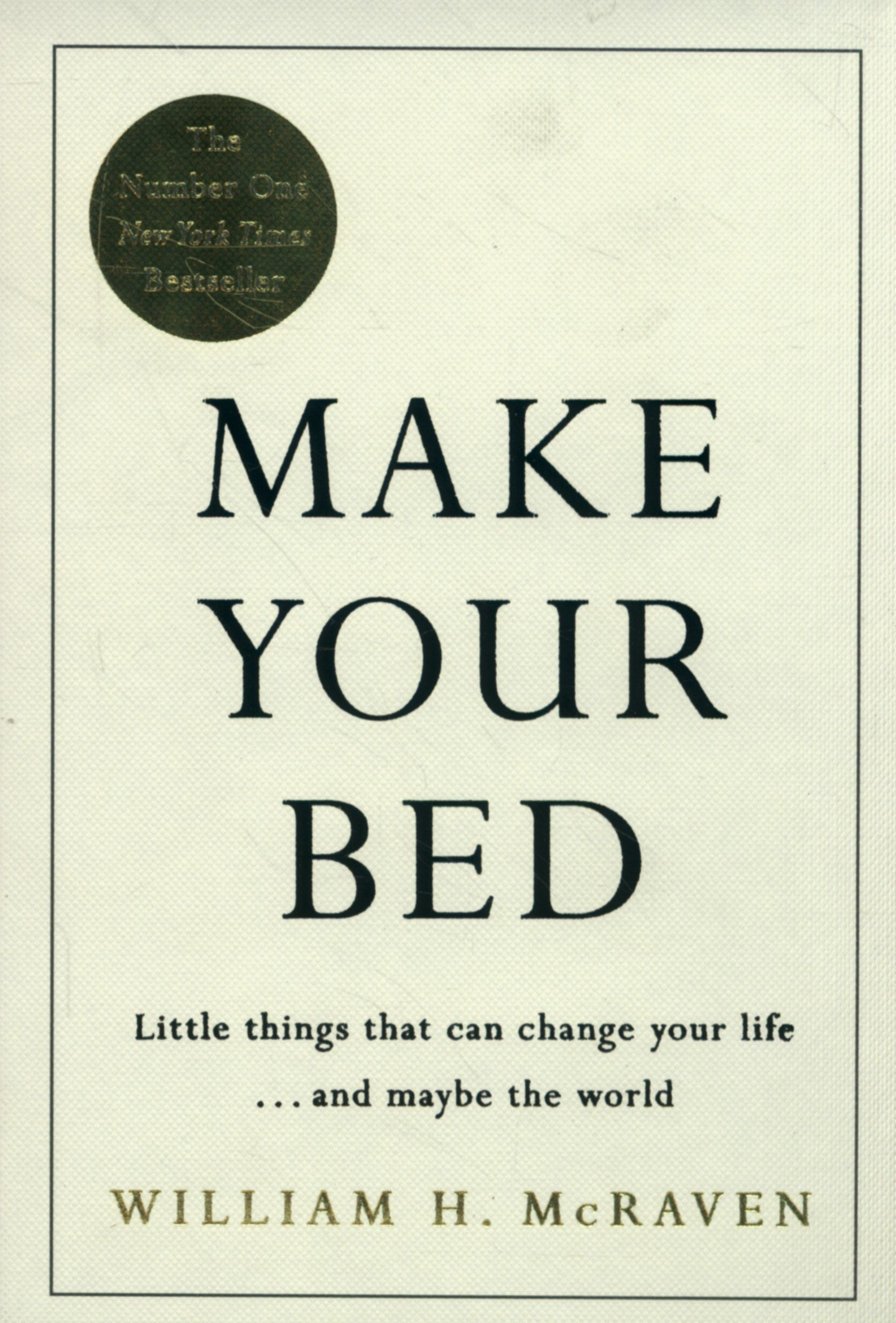 Make Your Bed Small Things That Can Change Life And Maybe The World Amazoncouk Admiral William H McRaven 9780718188863 Books