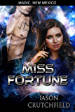 Miss Fortune (Magic, New Mexico Book 31)