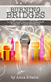 Burning Bridges: a short story featuring characters from the French Girl series