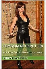 Femdom Retribution: Dominant Duo Punish Miscreant Males! Kindle Edition