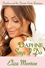 Daphne Says I Do (Daphne and the Doctor Erotic Romance Book 2) Kindle Edition