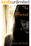 The Affected: A novel