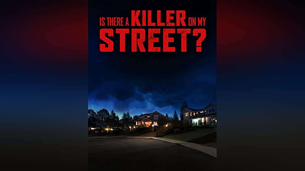 Is There a Killer On My Street?