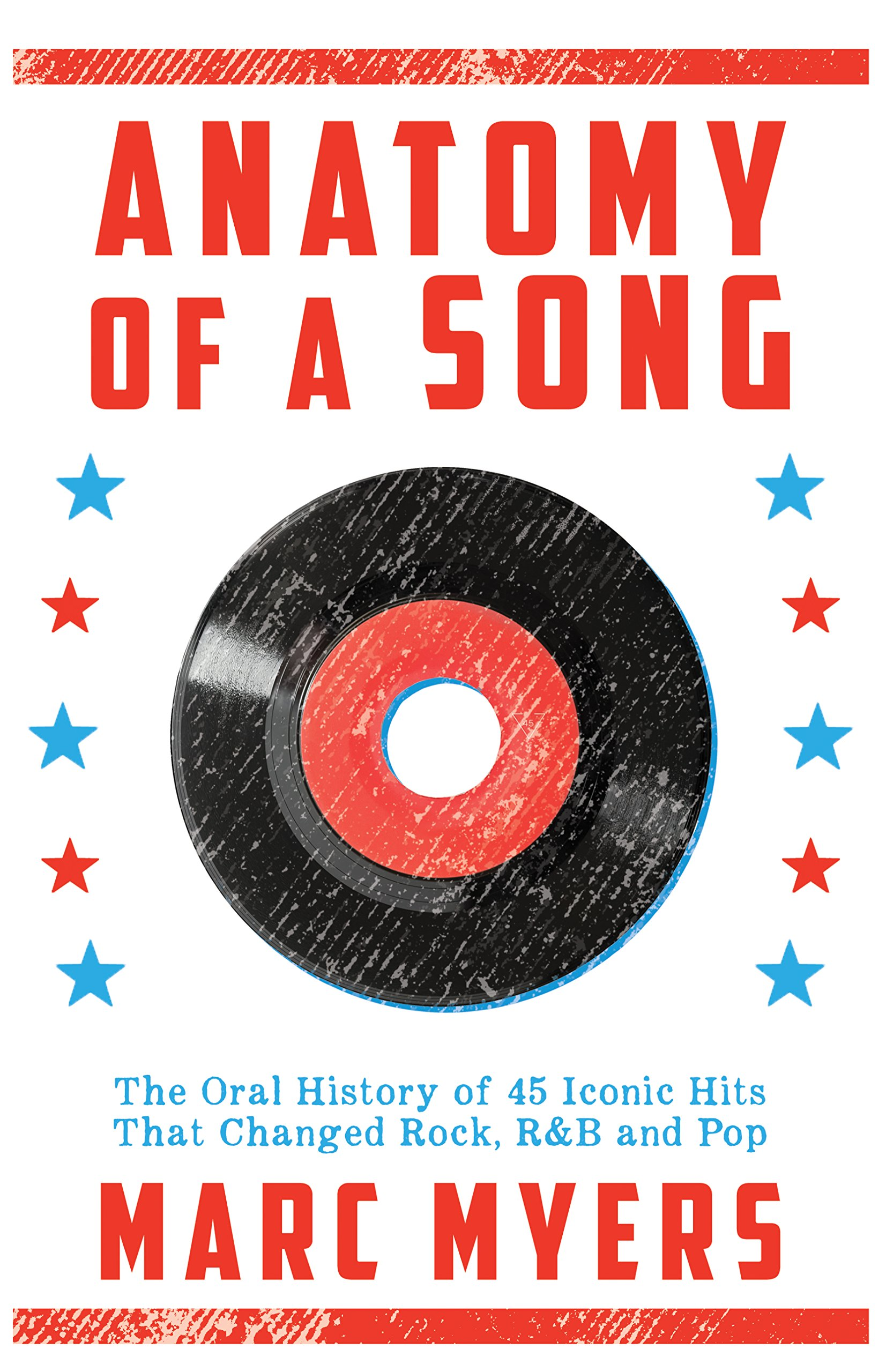 Anatomy of a Song: The Oral History of 45 Iconic Hits That Changed Rock, R&B and Pop pdf