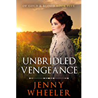 UNBRIDLED VENGEANCE (Of Gold & Blood Book 5)