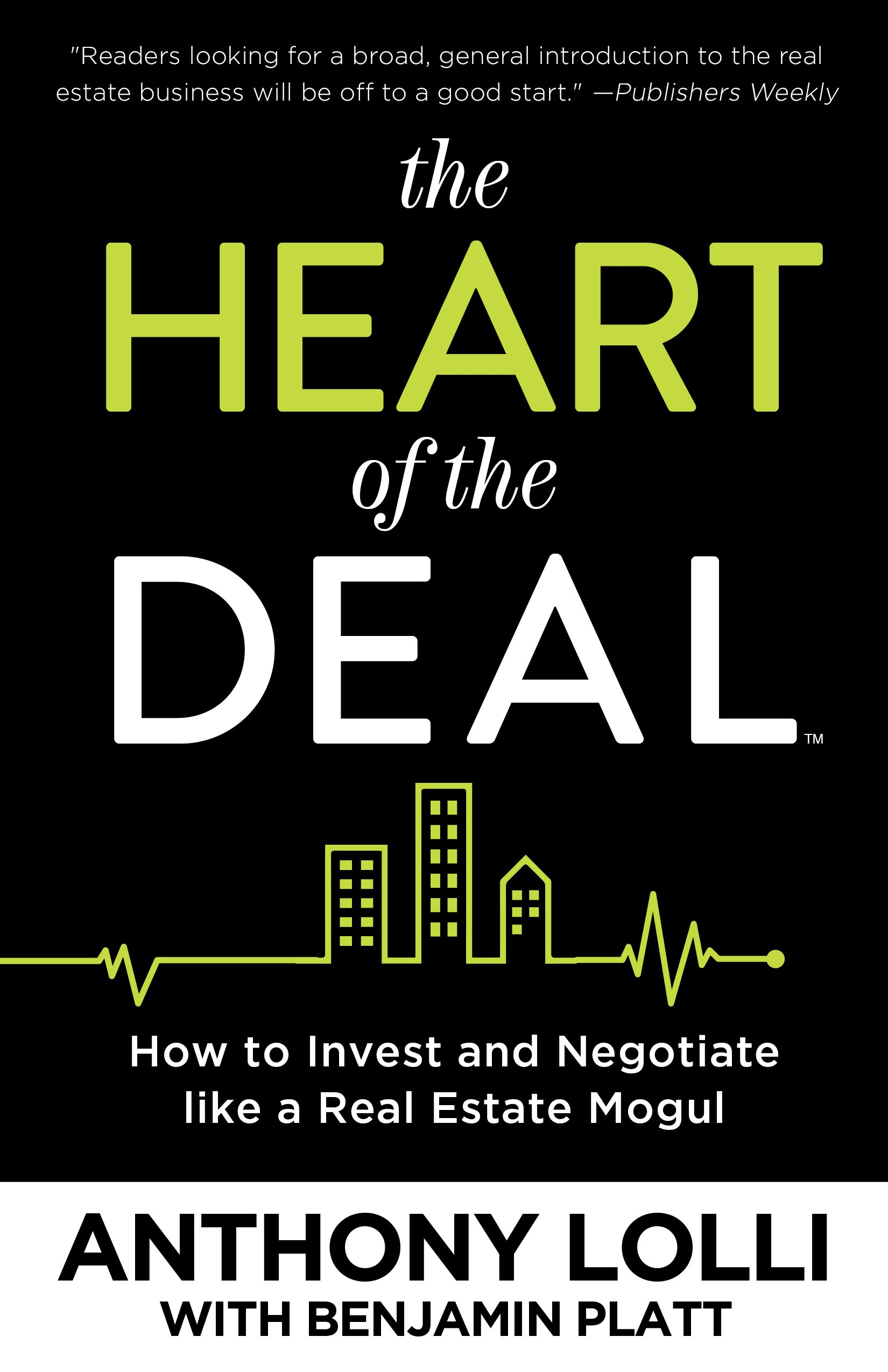 The Heart of the Deal How to Invest and Negotiate like a Real