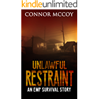 UNLAWFUL RESTRAINT: an EMP survival story (The Hidden Survivor Book 2)