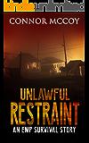 UNLAWFUL RESTRAINT: an EMP survival story (The Hidden Survivor Book 2)