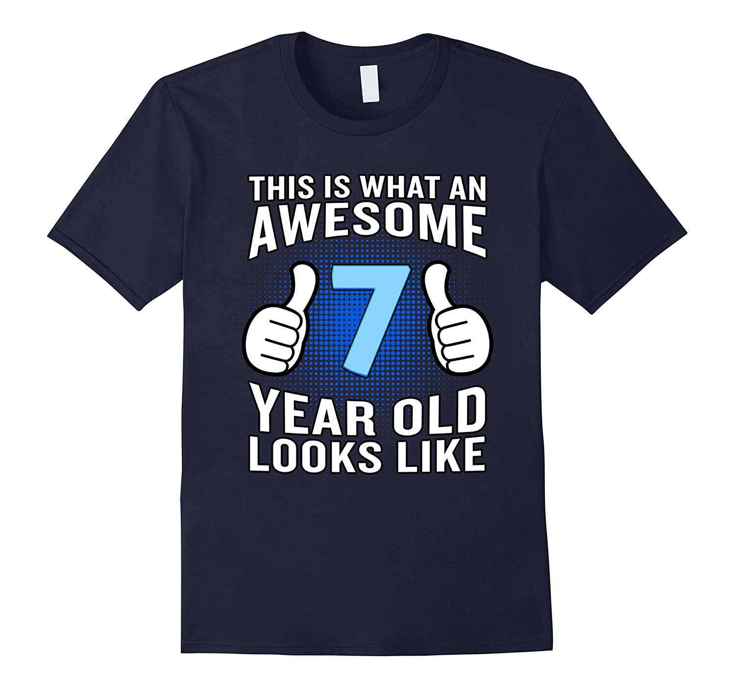 This is What an Awesome 7 Year Old Looks Like T-Shirt Funny-BN