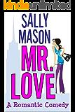 Mr. Love: A Romantic Comedy (English Edition)