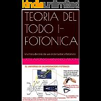 TEORIA DEL TODO IFOTONICA: Vivimos dentro de un ordenador ifotónico