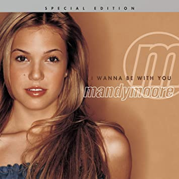Image result for i wanna be with you mandy moore