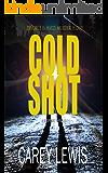 Cold Shot: Divorce is hard. Murder is easy.