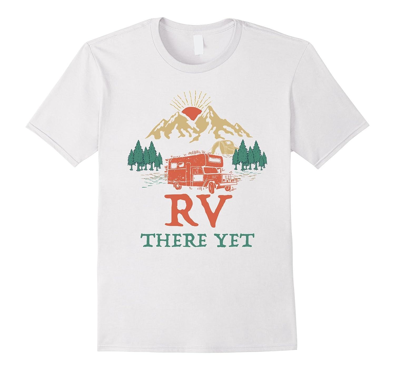 da8dce76 RV Camping Road Trip Travel t-shirt there yet-BN – Banazatee