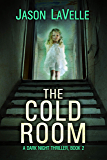The Cold Room: A Gripping Paranormal Thriller (A Dark Night Thriller Book 2)