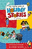 The Puffin Book of Holiday Stories: An Anthology