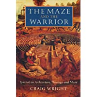 The Maze and the Warrior: Symbols in Architecture, Theology, and Music