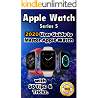 Apple Watch Series 5: 2020 User Guide to Master Apple Watch with 50 Tips &Tricks .