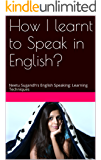 How I learnt to Speak in English?: Neetu Sugandh's English Speaking: Learning Techniques