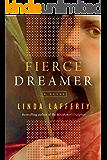 Fierce Dreamer: A Novel