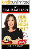 HEY, REAL ESTATE LADY! ARE YOU RICH YET?: Strategies YOU NEED to shake up your business and make money now!