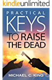 Practical Keys to Raise the Dead