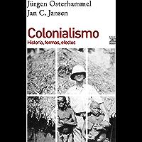 Colonialismo. Historia, formas, efectos