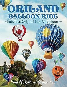 Oriland Balloon Ride: Fabulous Origami Hot Air Balloons