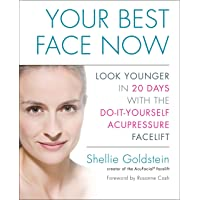 Your Best Face Now: Look Younger in 20 Days with the Do-It-Yourself Acupressure...