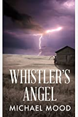 Whistler's Angel (Worldbreaker Book 1) Kindle Edition