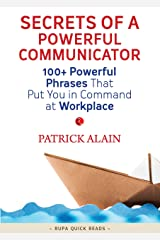 Secrets of a Powerful Communicator (Rupa Quick Reads) Kindle Edition