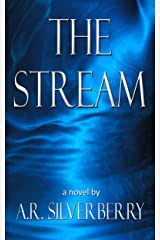 The Stream: A Tale of Survival Kindle Edition