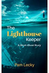 The Lighthouse Keeper: A Short Ghost Story Kindle Edition